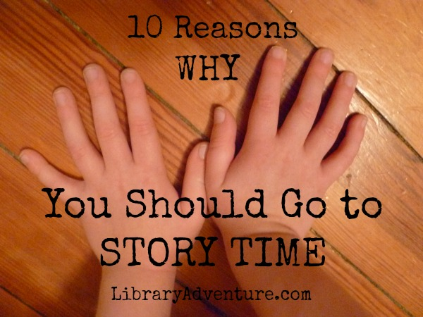 10 Reasons Why You Should Go to Story Time
