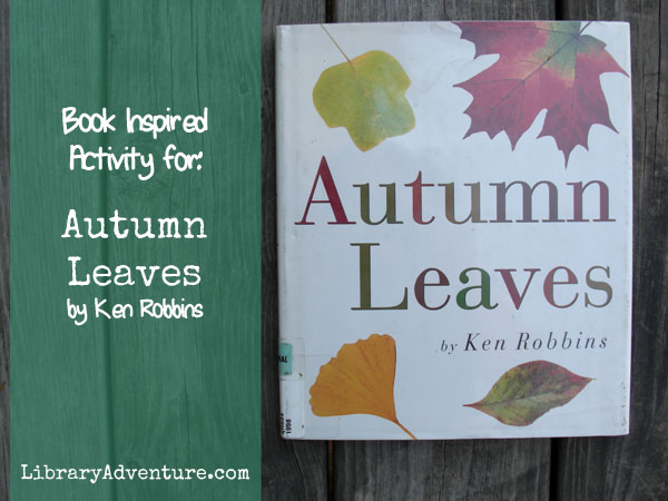 Book Inspired Activity for: Autumn Leaves by Ken Robbins