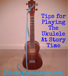 Tips for Playing the Ukulele at Story Time