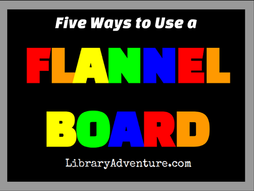 Five Ways to Use a Flannel Board