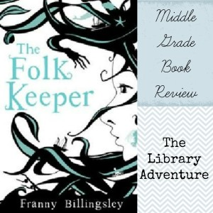 The Folk Keeper: A middle grade book review from libraryadventure.com