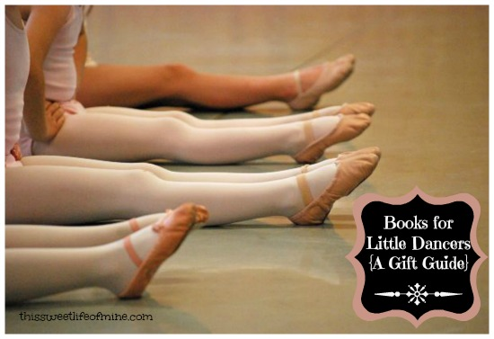 Books for Young Dancers {A Gift Guide}