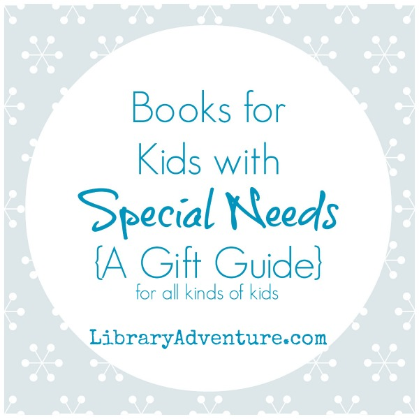 Books for Kids with Special Needs {A Gift Guide from The Library Adventure}