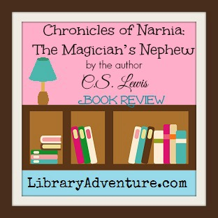Chronicles of Narnia: The Magician's Nephew (a Review)