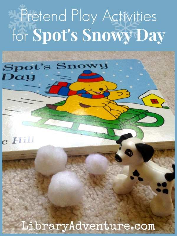 Pretend Play Activities for Spot's Snowy Day - plus, modifications and teaching cues {LibraryAdventure.com}