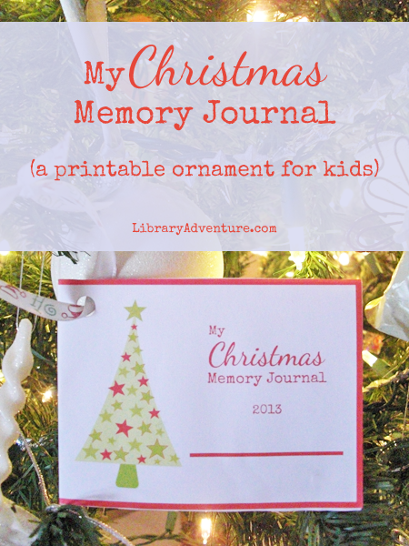 My Christmas Memory Journal (a printable ornament for kids) at LibraryAdventure.com