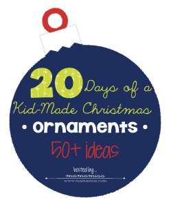 20 Days of Kid-Made Christmas Ornaments