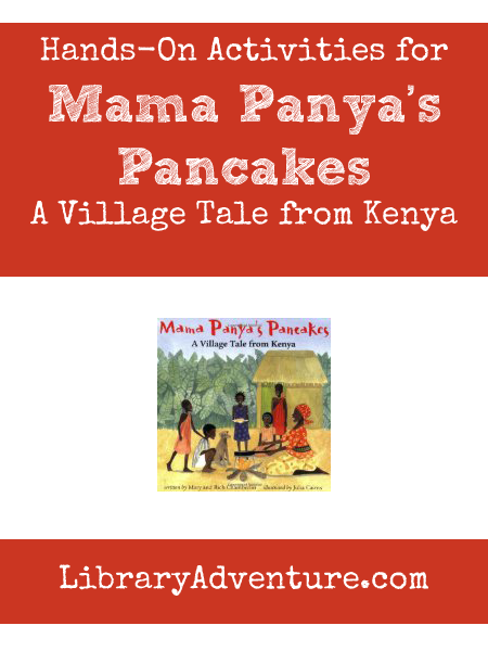 Hands-On Activities for Mama Panya's Pancakes: A Village Tale from Kenya