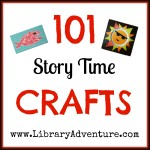101 Story Time Crafts from Anne at LibraryAdventure.com