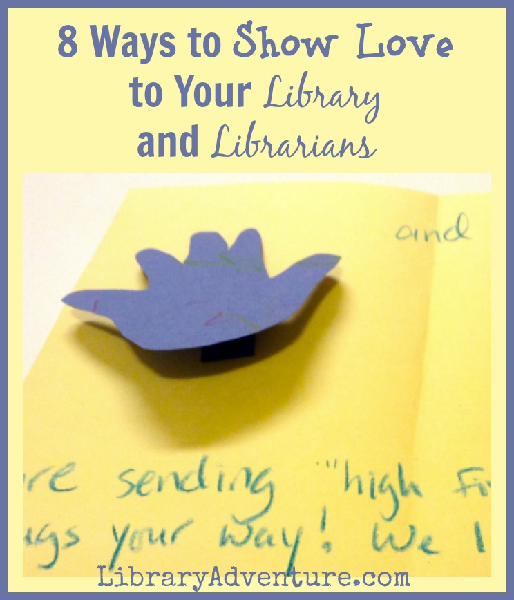 8 Ways to Show Love to Your Library and Librarians {plus, ideas for kids with special needs to participate} - LibraryAdventure.com