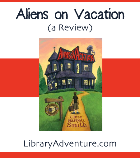 Aliens on Vacation (a Review) from LibraryAdventure.com