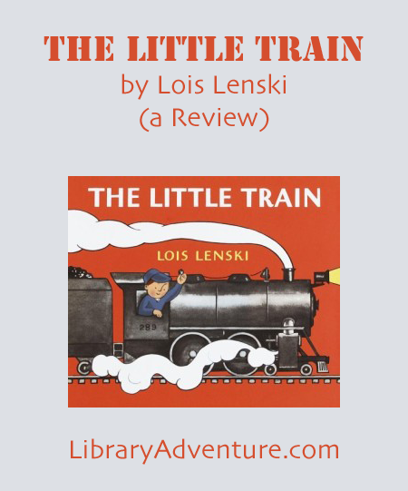 The Llittle Train by Lois Lenski (a Review) on LibraryAdventure.com
