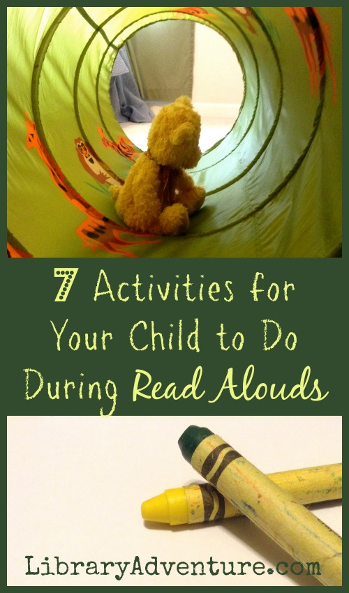 7 Activities for Your Child to Do During Read Alouds {LibraryAdventure.com}