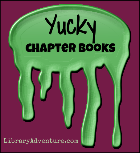 10 Yucky Chapter Books