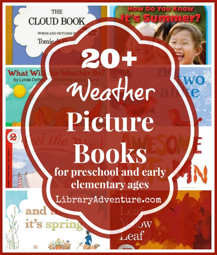 20+ Weather Picture Books for preschool and early elementary ages {Booklists from A to Z} - LibraryAdventure.com