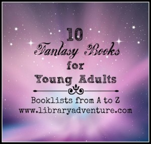10 Fantasy Books for Young Adults - LibraryAdventure.com