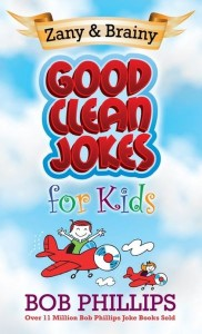 Good Clean Jokes for Kids by Bob Phillips