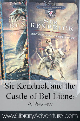 Sir Kendrick and the Castle of Bel Lione: A Review | www.libraryadventure.com