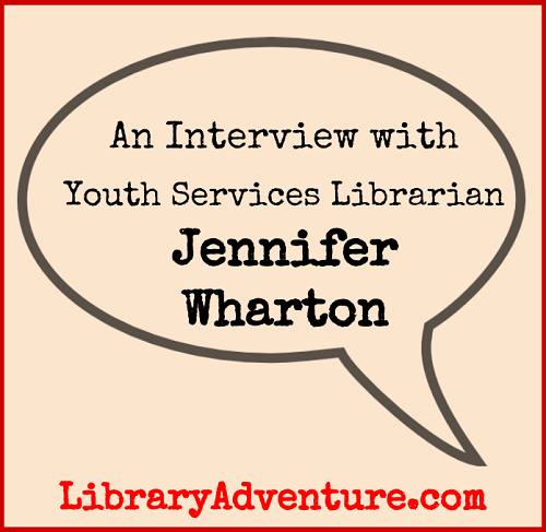 Meet Jennifer Wharton, Youth Services Librarian on LibraryAdventure.com