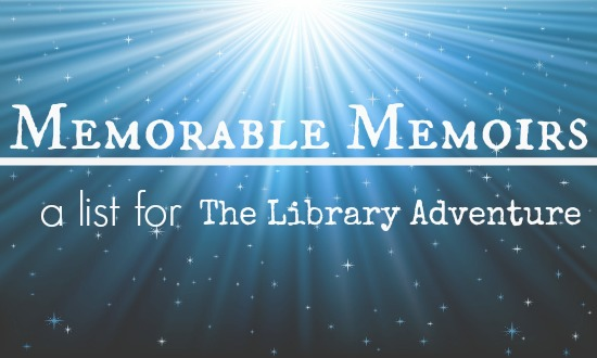 Memorable Memoirs from LibraryAdventure.com