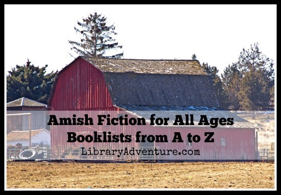 #Amish Fiction for All Ages - Booklists from A to Z | library adventure.com