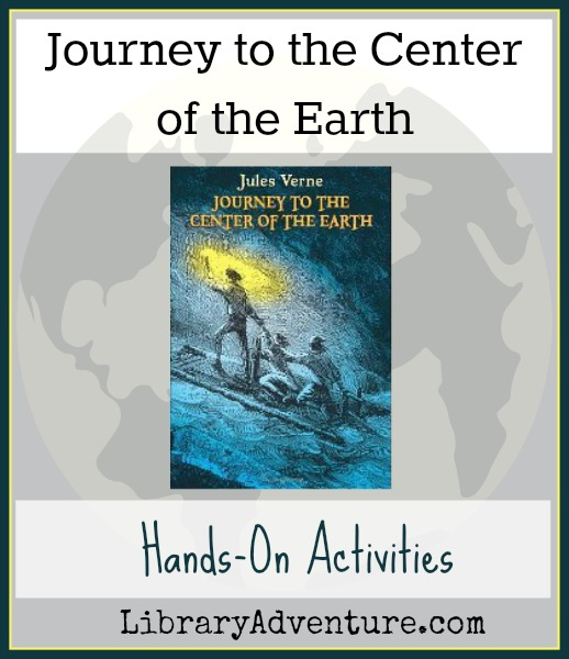 Journey to the Center of the Earth Hands-On Activities on LibraryAdventure.com
