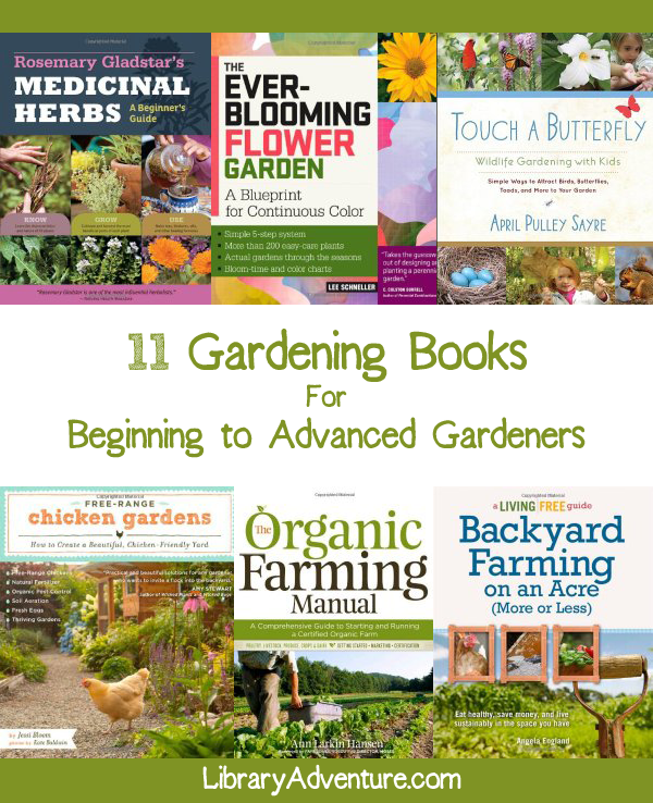 11 Gardening Books for Beginning to Advanced Gardeners from LibraryAdventure.com