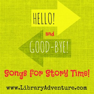 Opening & Closing Songs for Story Time!