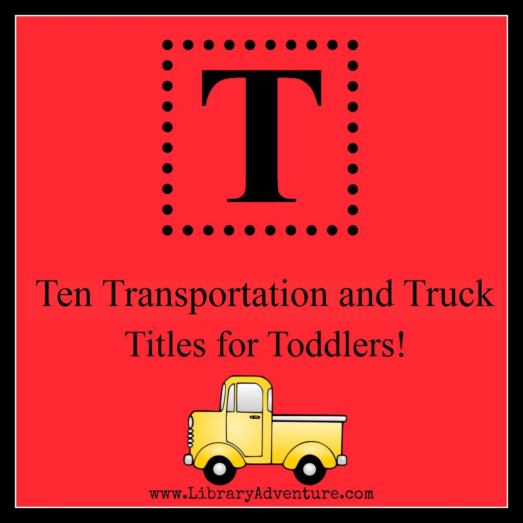 10 Transportation and Truck Titles for Toddlers