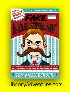Fake Mustache by Tom Angleberger (A Review) on LibraryAdventure.com - your tween will want to read this!