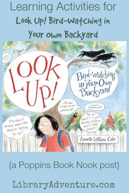 Learning Activities for Look Up Bird-Watching in Your Own Backyard {a Poppins Book Nook post at LibraryAdventure.com}