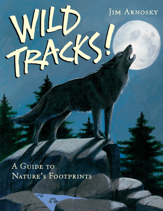 Wild Tracks! A Guide to Nature's Footprints
