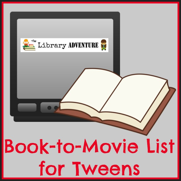 Book-to-Movie List for Tweens | library adventure.com
