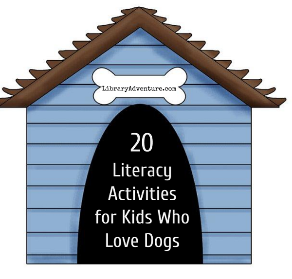 20 Literacy Activities for Kids Who Love Dogs