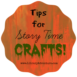 15 Tips for Story Time Crafting at LibraryAdventure.com
