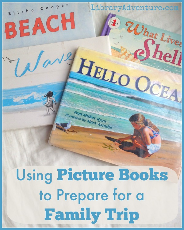 Using Picture Books to Prepare for a Family Trip - tips for kids with special needs and typical-developing children {LibraryAdventure.com}