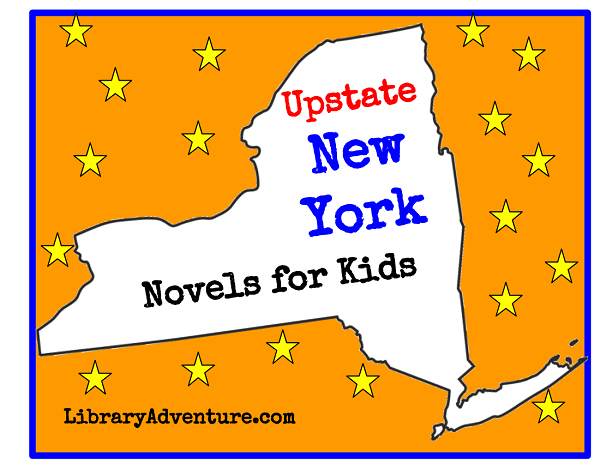 10 Middle Grade Novels Set in Upstate New York on LibraryAdventure.com