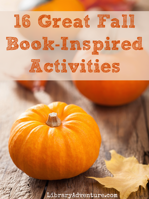 16 Great Fall Book-Inspired Activities - LibraryAdventure.com