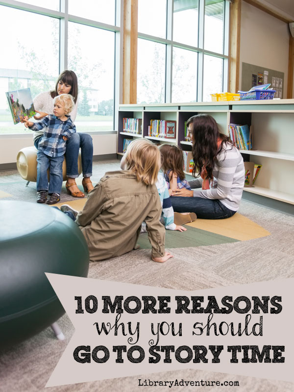 10 MORE Reasons Why You Should Go to Story Time!