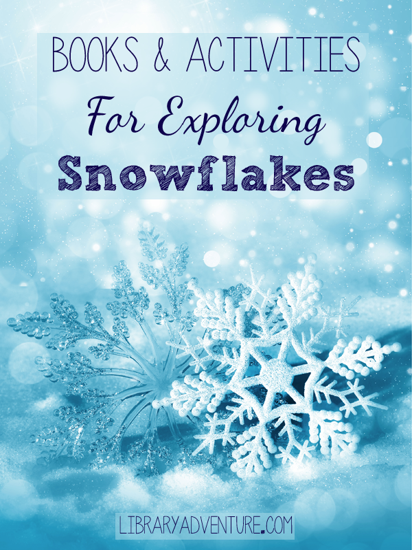 Books & Activities to Explore Snowflakes