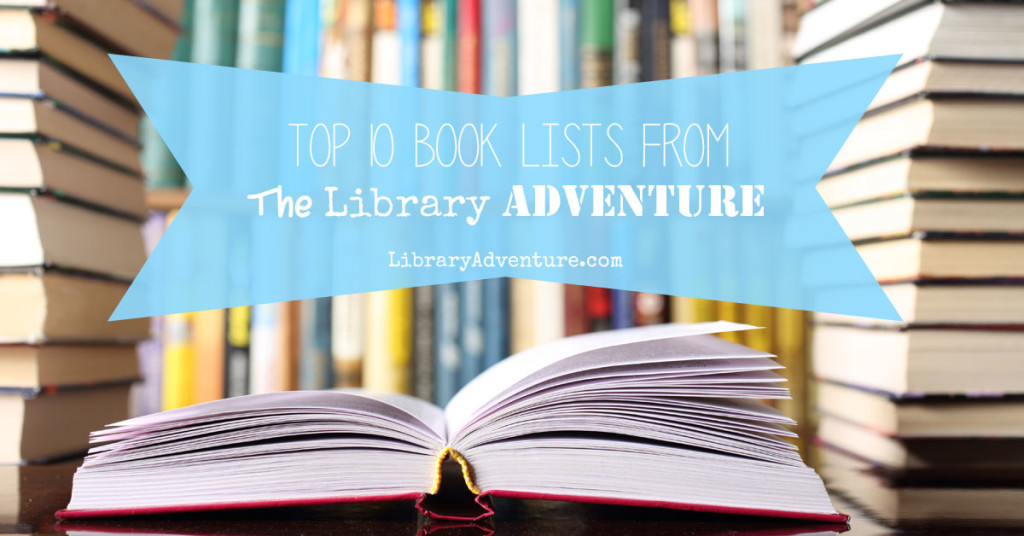 Top 10 Book Lists from The Library Adventure