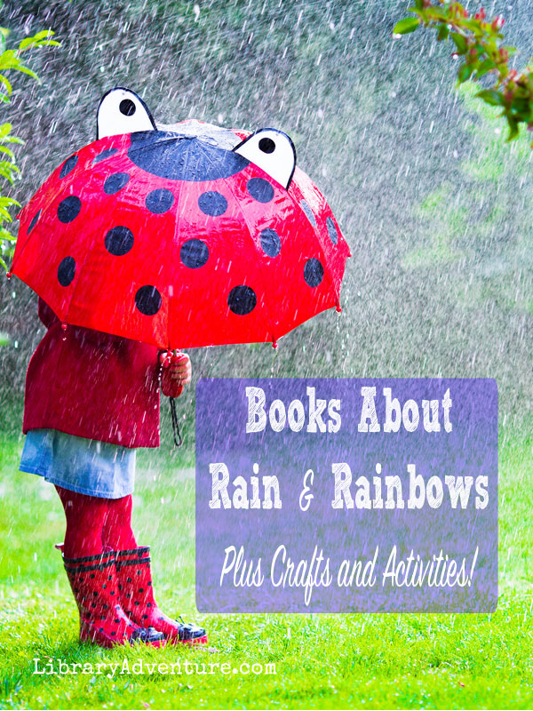 Books About Rain & Rainbows Plus Activities from The Library Adventure